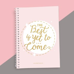 Best is Yet to Come Quotation Notebook