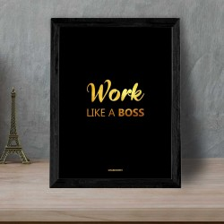 Work Like A Boss Quote Frame
